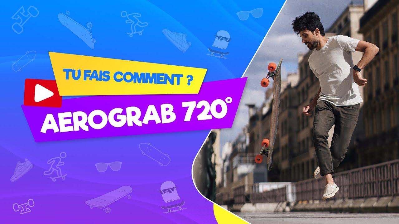 Apprends le AEROGRAB 720° |  (Tu fais comment ? Episode 1)