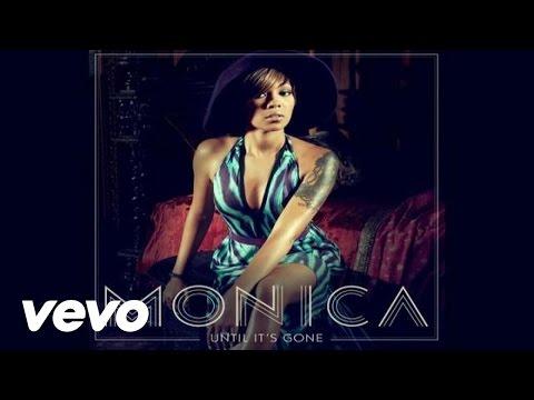 Monica - Until It's Gone (Audio)