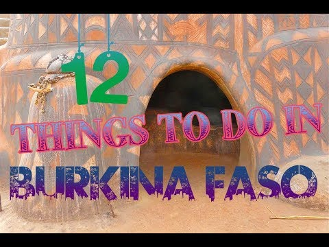 Top 12 Things To Do In Burkina Faso