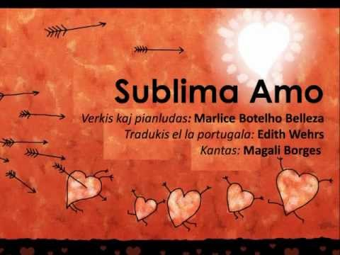 Sublima Amo (Esperanto) - Sublime Afeição (Português) - Music in esperanto and portuguese