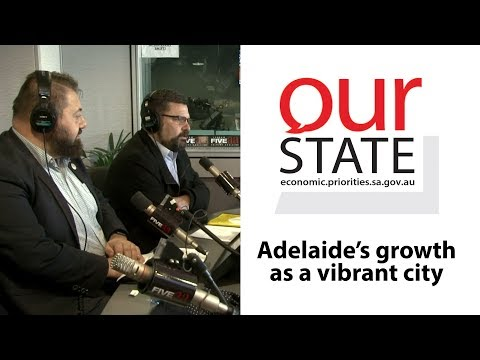 OurState: Adelaide's growth as a vibrant city