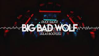 Скачать Duck Sauce Big Bad Wolf JULAS Bootleg PP