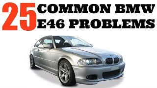 25 BMW E46 COMMON PROBLEMS