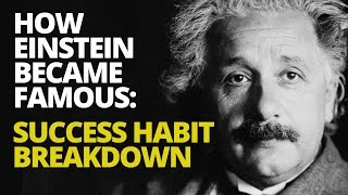 how einstein became famous 7 success habits