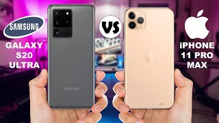Samsung Galaxy S20 Ultra vs iPhone 11 Pro Max