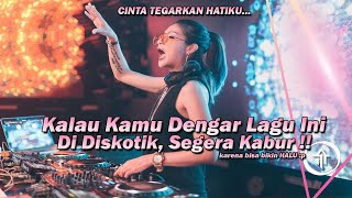 Kalau Kamu Dengar Lagu Ini Di Diskotik, Segara Kabur !! DJ Cinta Melly Goeslaw Fullbass Terbaru 2021