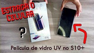 Película de vidro com cola UV Samsung S10+ Estraga o Celular?