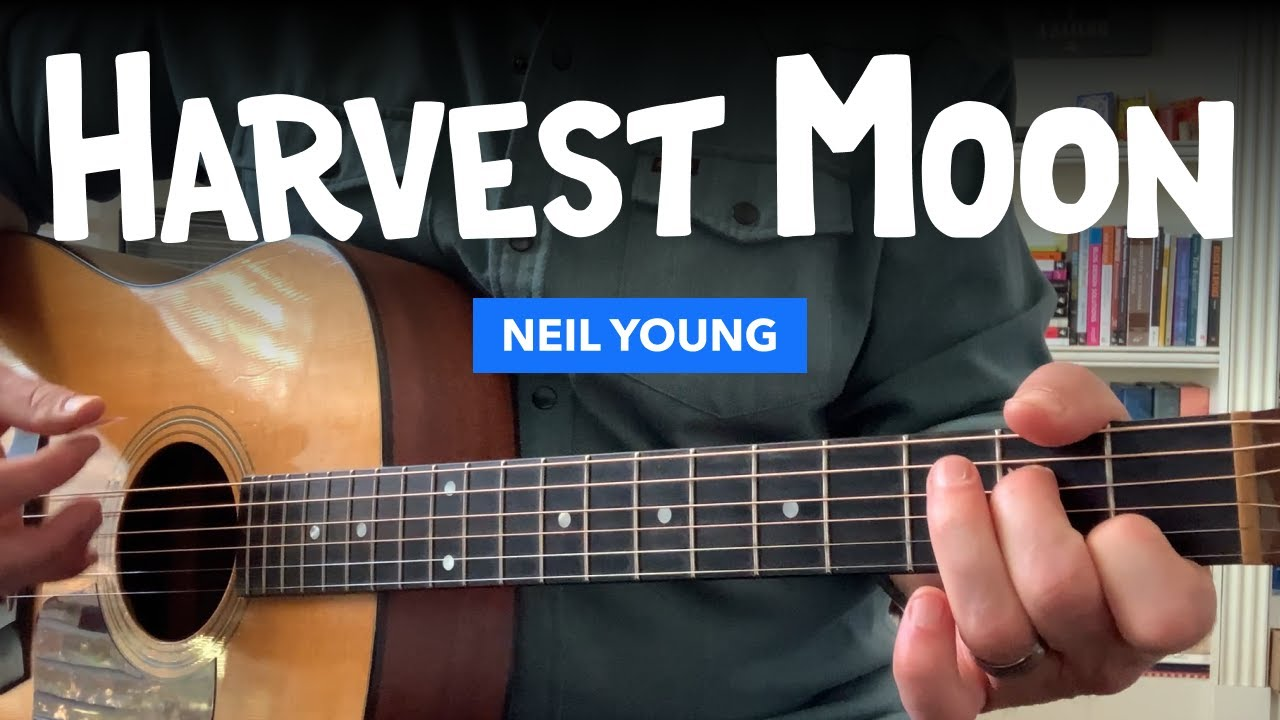 Harvest Moon Guitar Lesson W Chords Tabs Neil Young Youtube