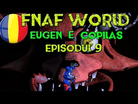 Eugen e copilas - FNAF World [Ep.9] [Foxy?]