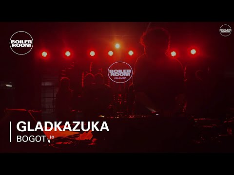 Gladkazuka Boiler Room Bogotá Live Set