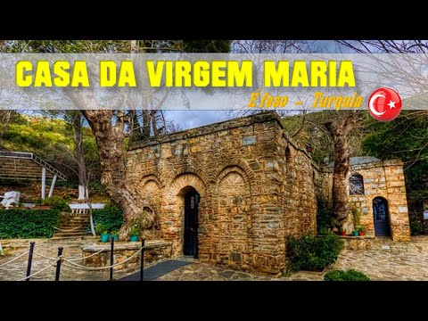 CASA DA VIRGEM MARIA - ÊFESO - TURQUIA (House of Virgin Mary - Ephesus - Turkey) Vídeos De Viagens
