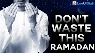 Don't Waste This Ramadan ᴴᴰ | Powerful Reminder