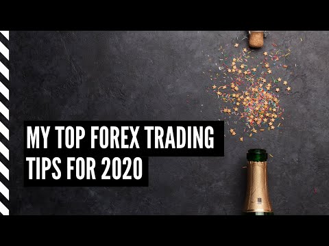 My Top Forex Trading Tips for 2020 – (Can dramatically improve your results)
