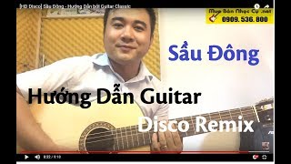 [HD Disco] Sầu Đông - Hướng Dẫn bởi Guitar Classic C-200