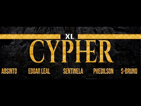 XL Cypher Ascensão 1 - Absinto Edgar Leal Sentinela Phedilson S-BrunoDJ O Mix