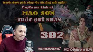 Mao Sơn Tróc Quỷ Nhân [ Tập 392 ] Tiến Vào Cửu Tinh Các - Truyện ma pháp sư - Quàng A Tũn