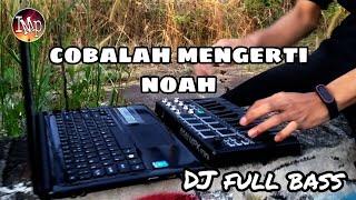Download Lagu COBALAH MENGERTI - NOAH cover IMp (remix big room house) mp3