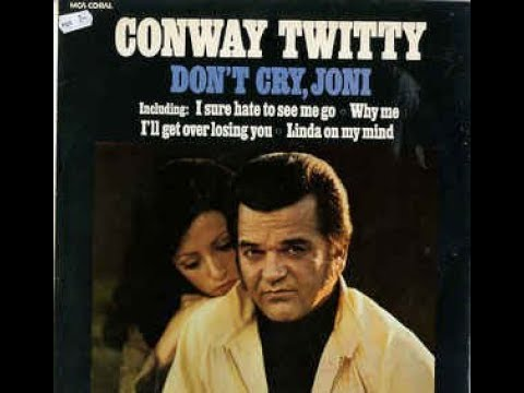 Don't Cry Joni by Conway Twitty with his daughter Joni Lee mp3
