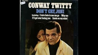 Don't Cry Joni by Conway Twitty with his daughter Joni Lee