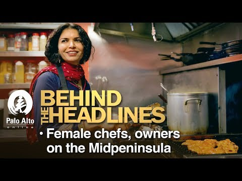 Behind The Headlines - Female Chefs and Owners On the Midpeninsula