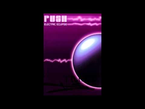 Push - Electric Eclipse (Full Album)