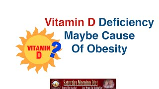 Vitamin D Deficiency Maybe Cause Of Obesity