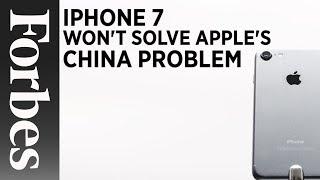 iPhone 7 Wont Solve Apples China Problem