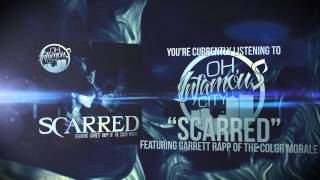 Oh, Infamous City - Scarred (Ft. Garret Rapp)