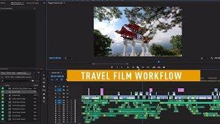 3 bước để tạo nên 1 phim du lịch hấp dẫn // Top 3 Editing Tips for Travel Video