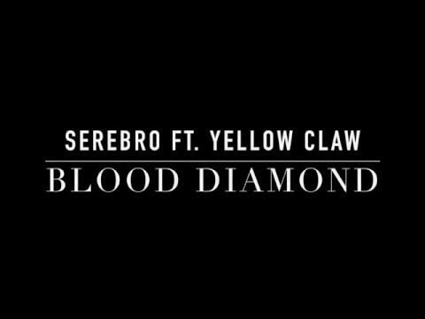 YELLOW CLAW FEAT СЕРЕБРО BLOOD DIAMOND СКАЧАТЬ БЕСПЛАТНО