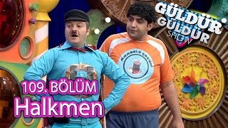 Video Güldür Güldür Show 109. Bölüm, Halkmen Skeci download MP3, 3GP, MP4, WEBM, AVI, FLV Desember 2017