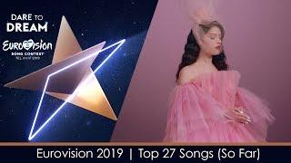 Eurovision 2019 | My Top 27 Songs (So Far) | NEW 🇬🇷
