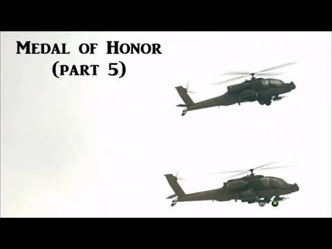 Medal of Honor (part 5)