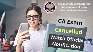 CA Exam Cancelled | Latest Announcement by ICAI | Official Notification |