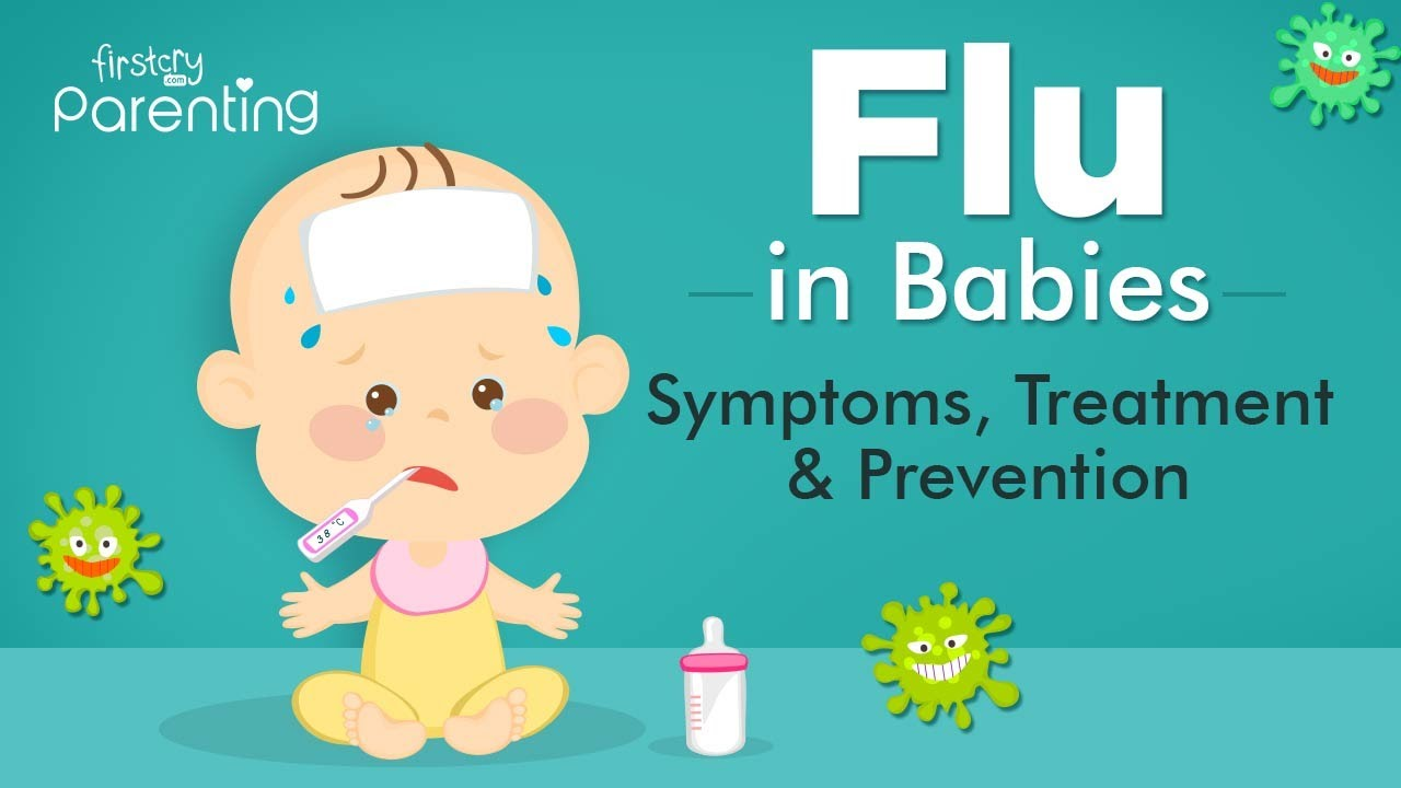 Flu in Babies – Causes, Symptoms, and Prevention - YouTube