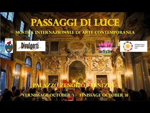 PASSAGGI di LUCE, l'Evento di Palazzo Zenobio, Venezia.