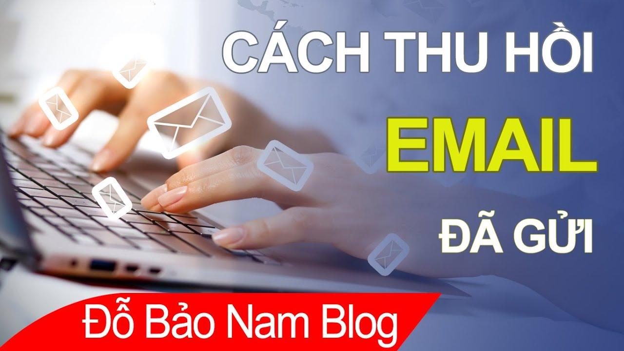 Cách thu hồi email đã gửi trong Gmail để bạn có thể hủy email đã gửi đi