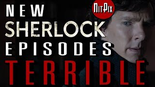 Why The New Sherlock Episodes Are Terrible - NitPix