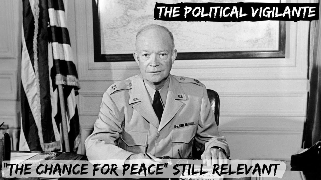 the chance for peace speech On 16 april 1953, president dwight eisenhower delivered an extraordinary speech titled the chance for peace weighing the tensions of the time, ike spoke of a dark future and enumerated the real costs of expenditures on arms: in this spring of 1953 the free world weighs one question above all.