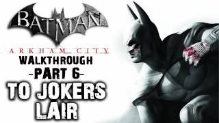 Batman: Arkham City - IGN Walkthrough - To Joker's Lair - Walkthrough (Part 5)