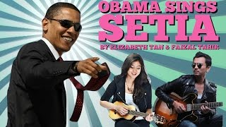 "Obama Sings ""Setia"" by Elizabeth Tan ft. Faizal Tahir"