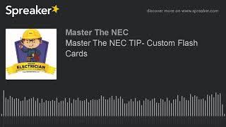 MASTER THE NEC TIP- Custom Flash Cards