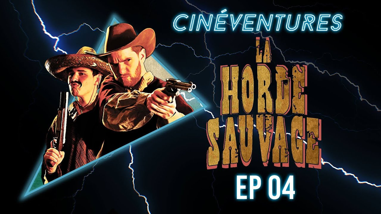 Download CINÉVENTURES S01.EP04 FINAL - LA HORDE SAUVAGE OU LA MORT DU WESTERN (Ft. Nexus VI, Sheshounet)