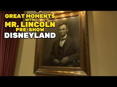Great Moments with Mr. Lincoln pre-show and movie at Disneyland