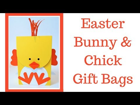 Easter Bunny & Chick Gift Bags | Video Tutorial | Easter Series 2018