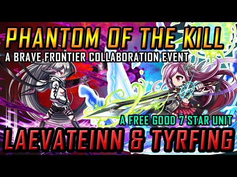 PHANTOM OF THE KILL X BRAVE FRONTIER Collaboration! Tyrfing & Laevateinn! A Free Good 7 stars unit?