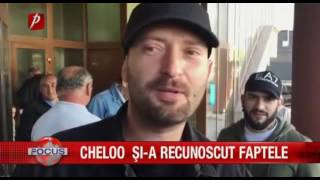 CHELOO SI-A RECUNOSCUT FAPTELE