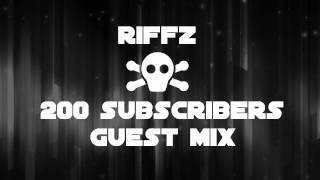RIFFZ 200 SUBSCRIBERS GUEST MIX