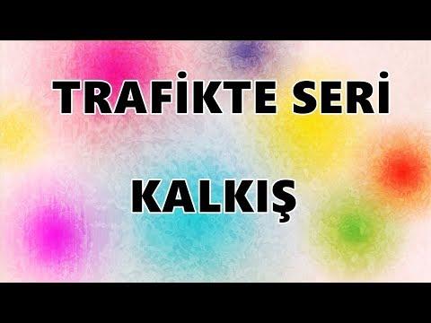 TRAFİKTE SERİ KALKIŞ