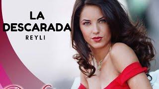 Reyli-La Descarada(Rubi telenovela)-LETRA